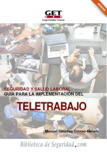 Seguridad y Salud Laboral Guía para la Implementación del TELETRABAJO, por Manuel Sánchez Gómez-Merelo